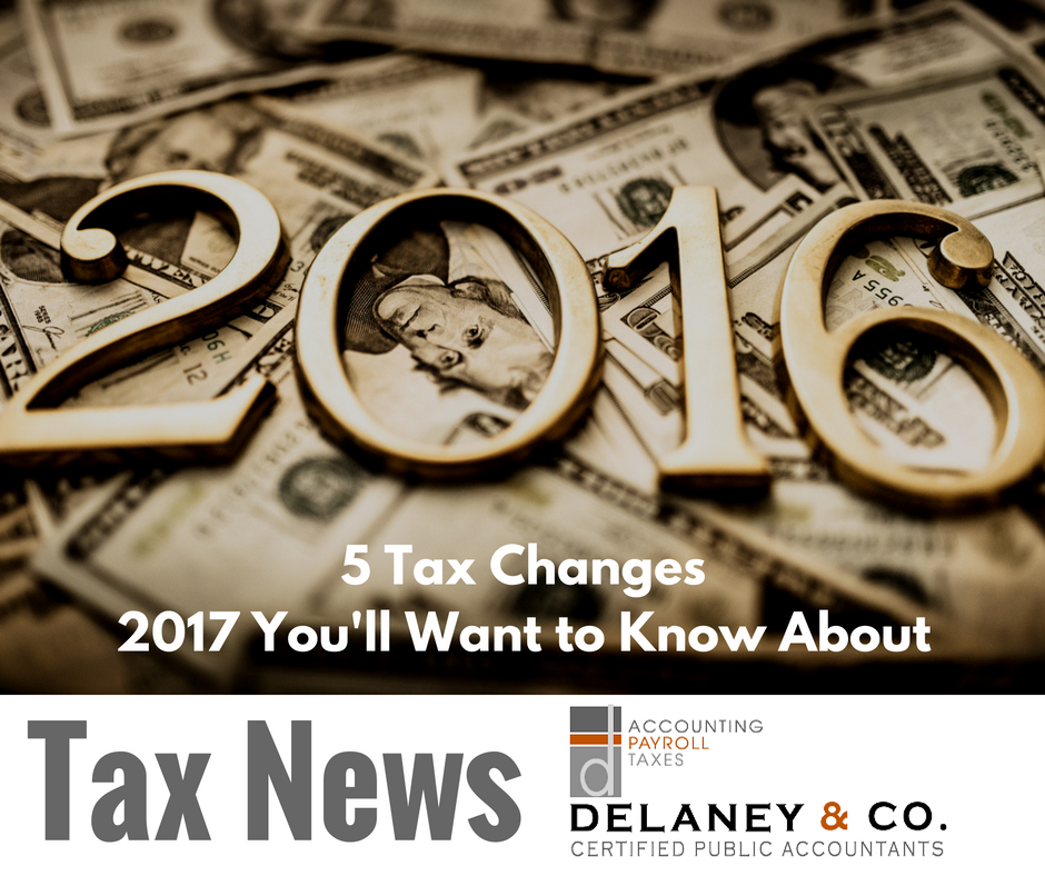 5 Tax Changes for 2017 You'll Want to Know About